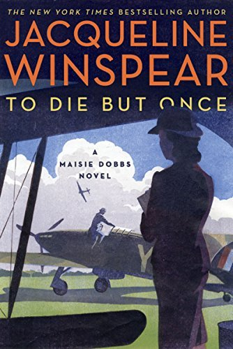 Jacqueline Winspear To Die But Once A Maisie Dobbs Novel