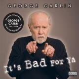 George Carlin It's Bad For Ya Explicit Version