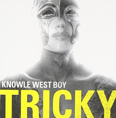 Tricky Knowle West Boy