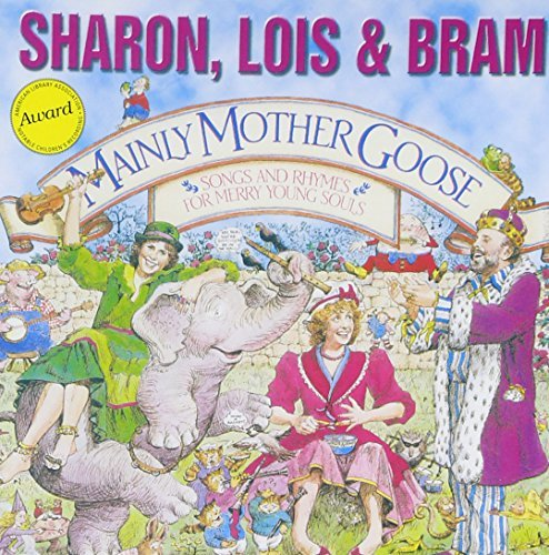 Sharon Lois & Bram Mainly Mother Goose