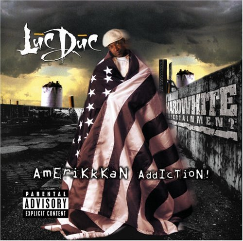Luc Duc Amerikkkan Addiction Explicit Version