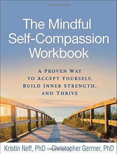 kristin-neff-the-mindful-self-compassion-workbook-a-proven-way-to-accept-yourself-build-inner-stre