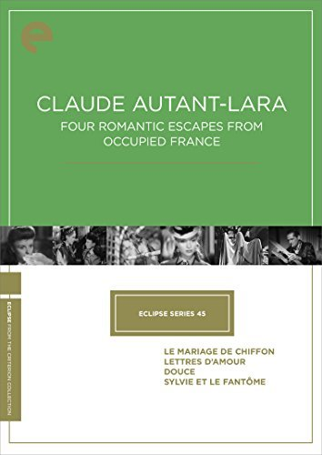 Eclipse Series 45 Claude Autant Lara Four Romantic Escapes From Occupied France Eclipse Series 45 Claude Autant Lara Four Romantic Escapes From Occupied France DVD Criterion
