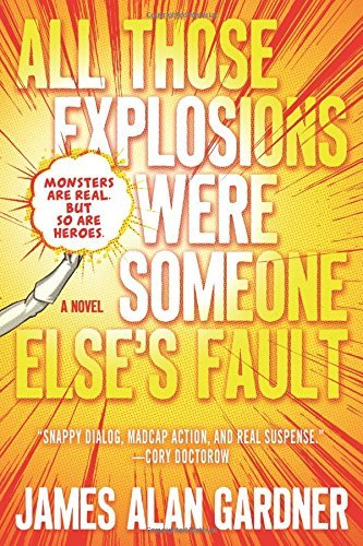 james-alan-gardner-all-those-explosions-were-someone-elses-fault