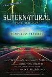 Travis Langley Supernatural Psychology Volume 8 Roads Less Traveled