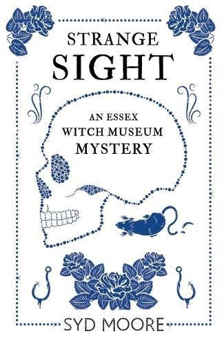 Syd Moore Strange Sight An Essex Witch Museum Mystery