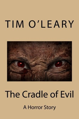 Tim J. O'leary The Cradle Of Evil A Horror Story