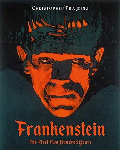 christopher-frayling-frankenstein-the-first-two-hundred-years