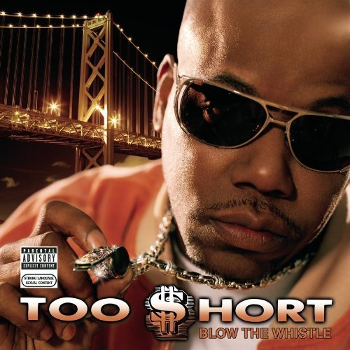 Too Short Blow The Whistle Explicit Version