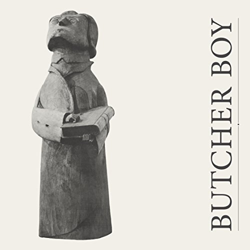 Butcher Boy Bad Things Happen When It's Quiet