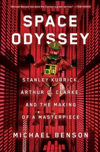 Michael Benson Space Odyssey Stanley Kubrick Arthur C. Clarke And The Making