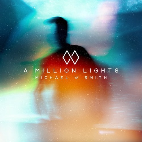 Michael W Smith A Million Lights