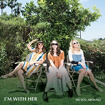 I'm With Her See You Around (lp)