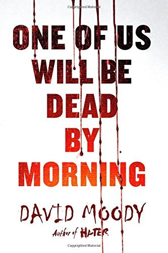 David Moody One Of Us Will Be Dead By Morning