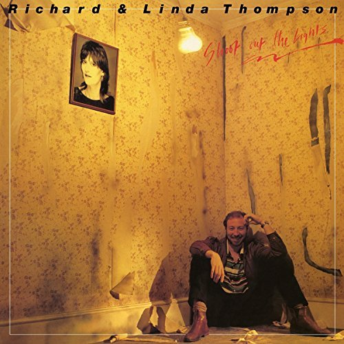 Richard & Linda Thompson Shoot Out The Lights 180 Gram Vinyl Syeor 2018 Exclusive