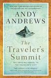 Andy Andrews The Traveler's Summit The Remarkable Sequel To The Traveler's Gift