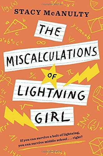 Stacy Mcanulty The Miscalculations Of Lightning Girl