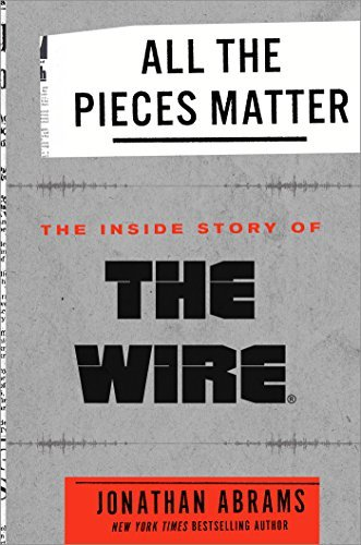 Jonathan Abrams All The Pieces Matter The Inside Story Of The Wire