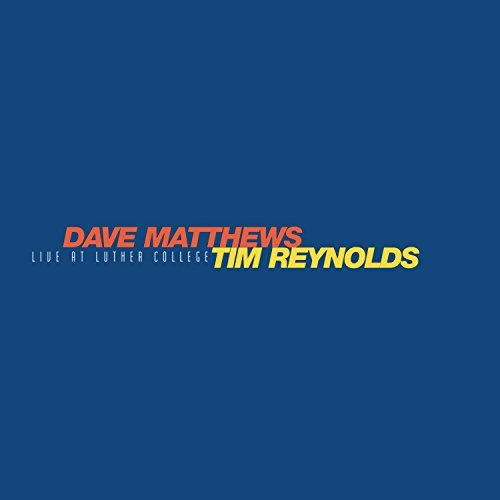 Dave Matthews & Tim Reynolds Live At Luther College