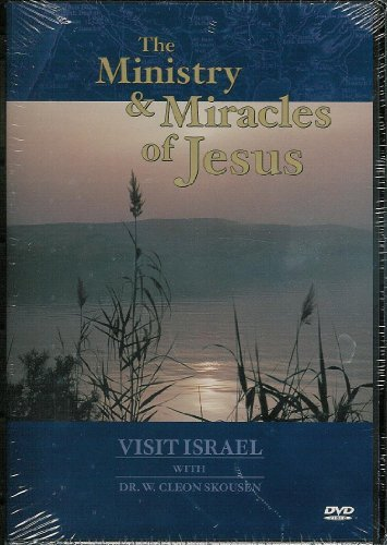 Visit Israel With Dr. W. Cleon Skousen Ministry And Miracles Of Jesus