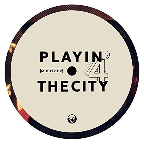 playin-4-the-city-mighty-ep