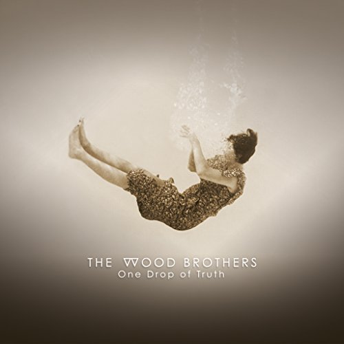 Wood Brothers One Drop Of Truth