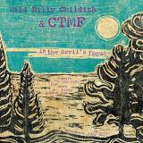 Billy Childish & Ctmf In The Devil's Focus 6music Sessions For Marc Riley & Gideon Coe