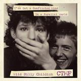 Billy Childish & Ctmf I'vegot A Conflicted Mind In A Parallel World