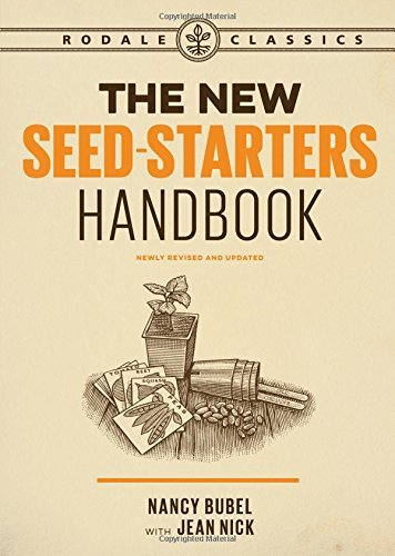 Nancy Bubel The New Seed Starters Handbook