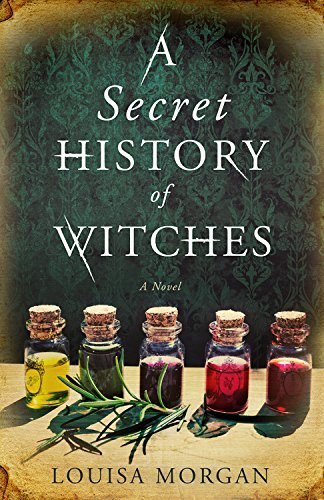 Louisa Morgan A Secret History Of Witches