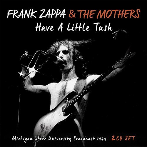 Frank Zappa Have A Little Tush