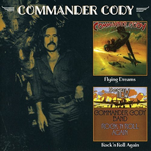 Commander Cody Rock N Roll Again Flying Dre