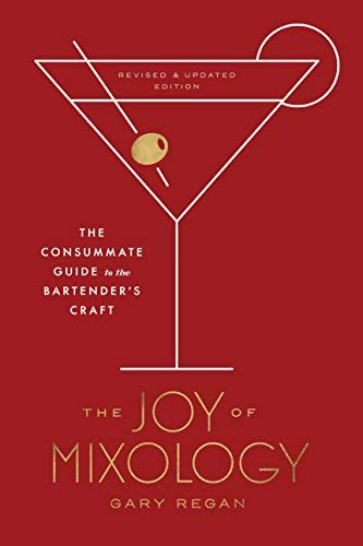 gary-regan-the-joy-of-mixology-revised-and-updated-edition-the-consummate-guide-to-the-bartenders-craft
