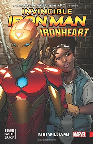Brian Michael Bendis Invincible Iron Man Ironheart Vol. 1 Riri Williams
