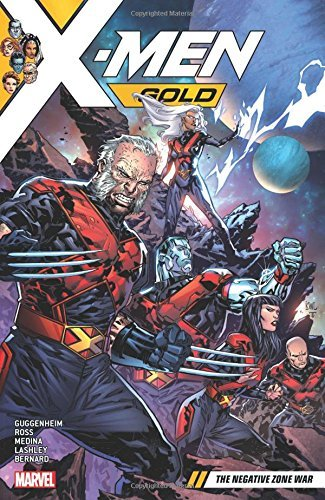 Marc Guggenheim X Men Gold Vol. 4 The Negative Zone War
