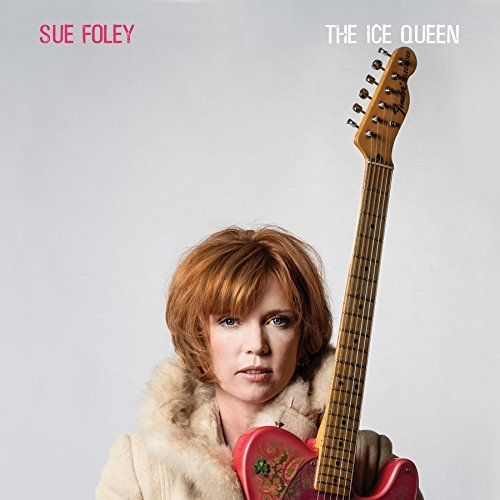 Sue Foley The Ice Queen