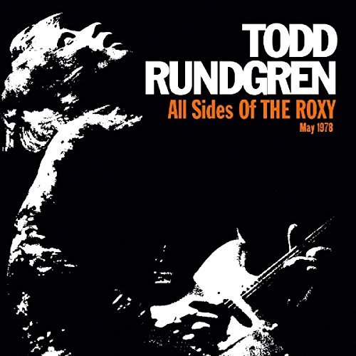 Todd Rundgren All Sides Of The Roxy May 197