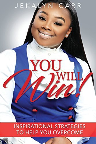 Jekalyn Carr You Will Win Inspirational Strategies To Help You Overcome