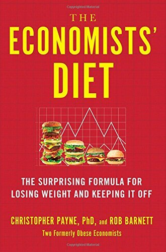 Christopher Payne The Economists' Diet The Surprising Formula For Losing Weight And Keep