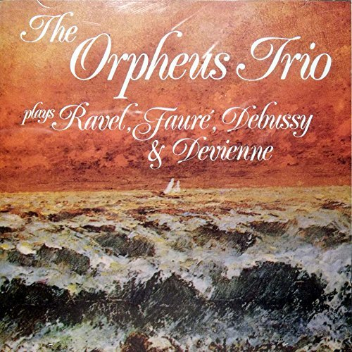 The Orpheus Trio Plays Ravel Faure´ Debussy & Devienne