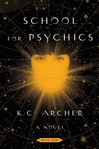 K. C. Archer School For Psychics Book One