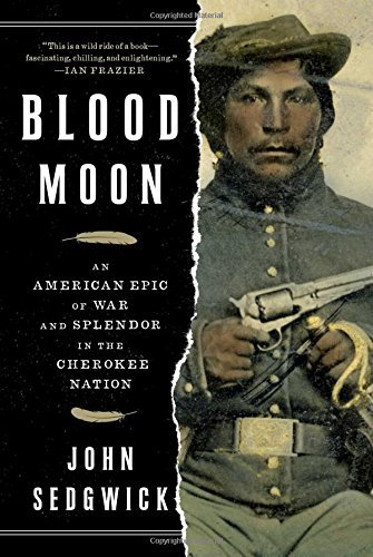 john-sedgwick-blood-moon-an-american-epic-of-war-and-splendor-in-the-chero