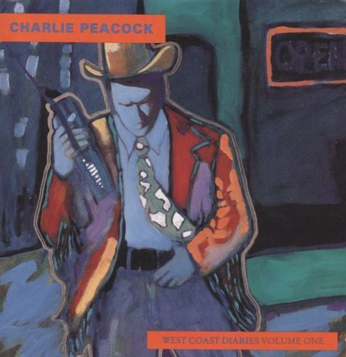 charlie-peacock-west-coast-diaries-vol-1