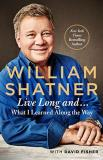 William Shatner Live Long And . . . What I Learned Along The Way
