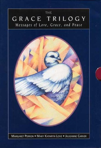 Margaret Perron The Grace Triology Messages Of Love Grace & Peace