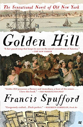 Francis Spufford Golden Hill A Novel Of Old New York