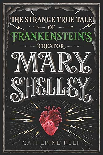 catherine-reef-mary-shelley-the-strange-true-tale-of-frankensteins-creator