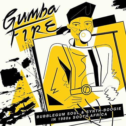 gumba-fire-bubblegum-soul-synth-boogie-in-1980s-south-africa-gumba-fire-bubblegum-soul-synth-boogie-in-1980s-south-africa