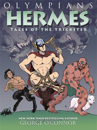 George O'connor Olympians Hermes Tales Of The Trickster