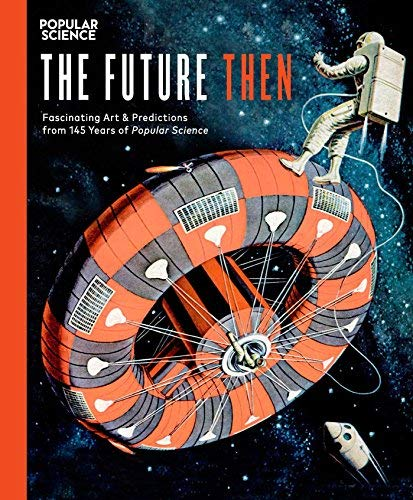 the-editors-of-popular-science-the-future-then-fascinating-art-predictions-from-145-years-of-popular-science